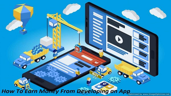 How To Earn Money From Developing an App, Business Considerations, Developing an App,