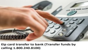 Eip card transfer to bank (Transfer funds by calling1.800.240.8100)
