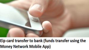 Eip card transfer to bank (funds transfer using the Money Network Mobile App)